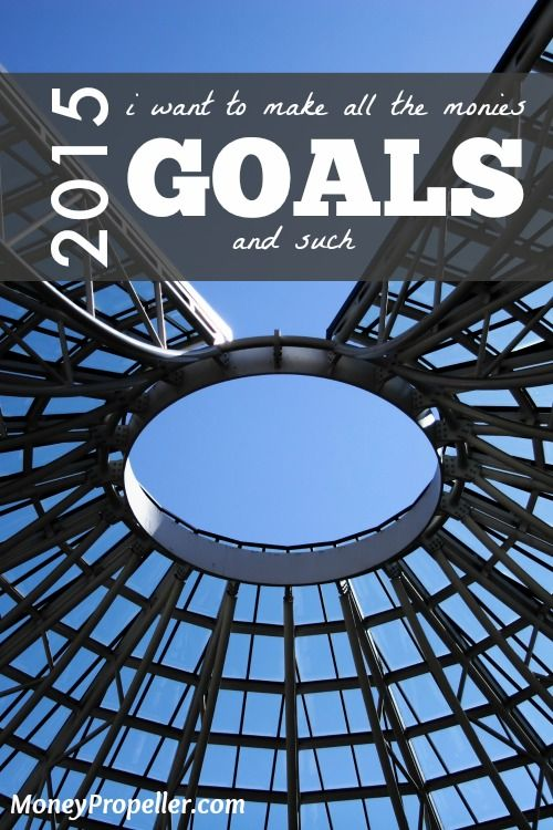 As 2014 drew to a close, several different people asked me about my 2015 goals. I want to make all the monies – or 2015 goals and such.  http://moneypropeller.com/want-make-monies-2015-goals/