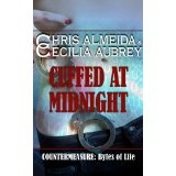 Cuffed at Midnight (Countermeasure: Bytes of Life #3) (Kindle Edition)By Chris Almeida