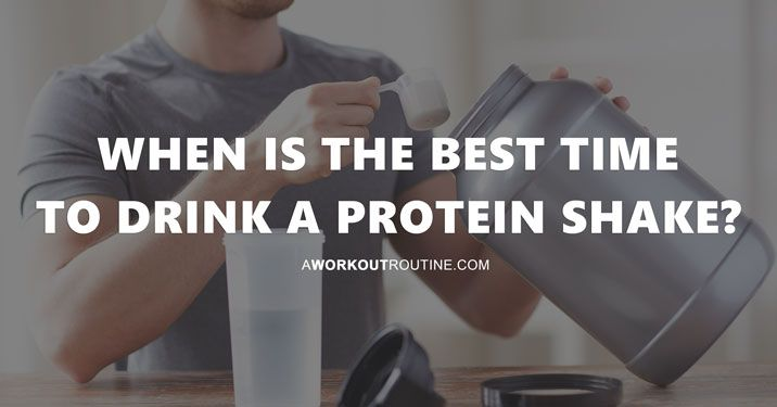 When To Drink Protein Shakes Breakfast After A Workout Before Bed Protein Shakes Breakfast Shakes Protein Protein Shake Before Bed