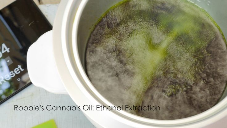 Robbie's Cannabis Oil: Ethanol Everclear Rice Cooker Extraction -