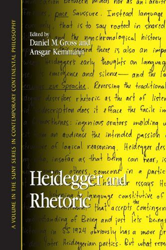 Heidegger And Rhetoric (Suny Series in Contemporary Continental Philosophy)