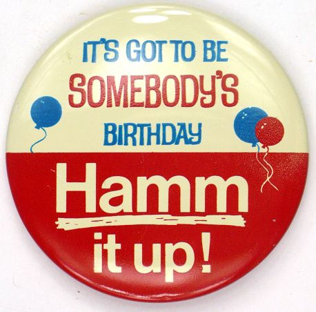 "1960s Hamm's Beer Pinback ""Somebody's Birthday"" Tavern Trove 2¼ inches Diameter | eBay   Sold:$4.99/2.69"