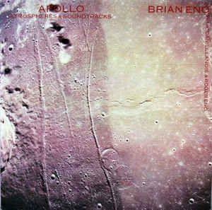 Brian Eno With Daniel Lanois & Roger Eno - Apollo - Atmospheres & Soundtracks at Discogs