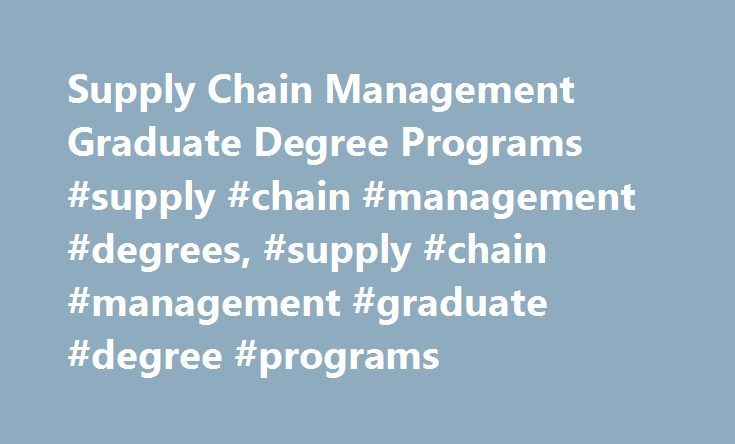 Supply Chain Management Graduate Degree Programs #supply #chain #management #degrees, #supply #chain #management #graduate #degree #programs http://dating.remmont.com/supply-chain-management-graduate-degree-programs-supply-chain-management-degrees-supply-chain-management-graduate-degree-programs/  # Supply Chain Management Graduate Degree Programs Essential Information There are several types of master's degree programs that cover advanced study in supply chain management, including a Master…