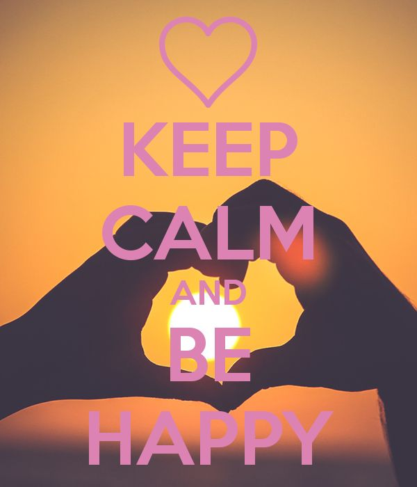 KEEP CALM AND BE HAPPY. Another Original Poster Design Created With The Keep  Calm O Matic. Buy This Design Or Create Your Own Original Keep Calm Design  Now.