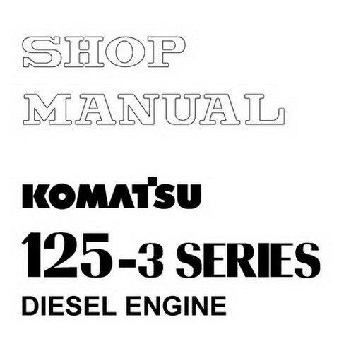 Komatsu 125-3 Series Diesel Engine Service Repair Shop
