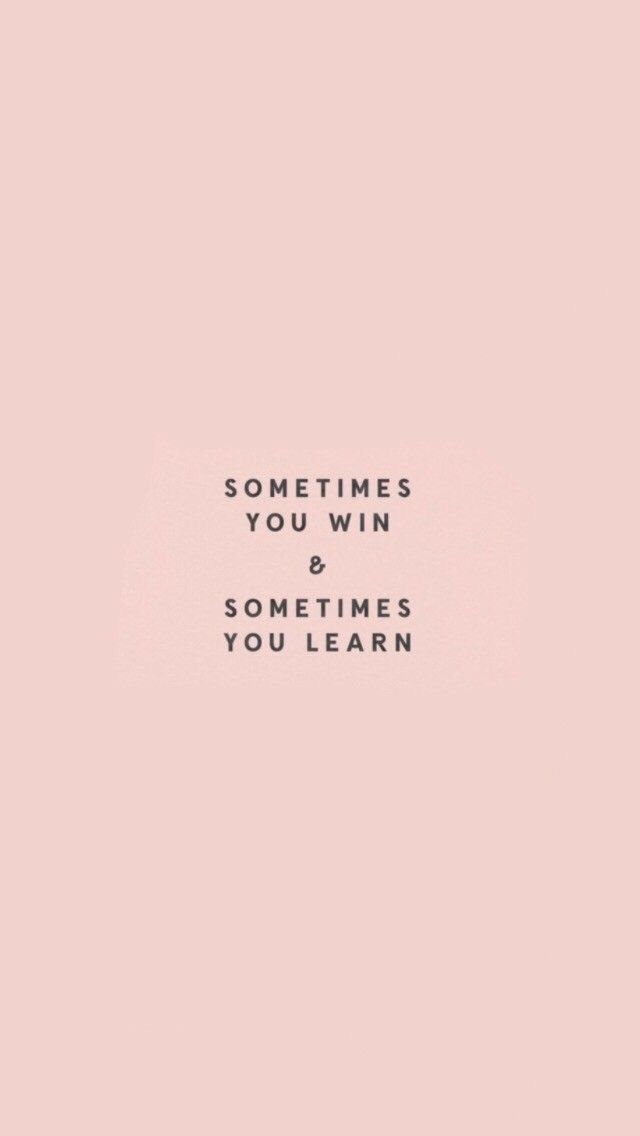 Sometimes You Win And Sometimes You Learn Words Quotes New