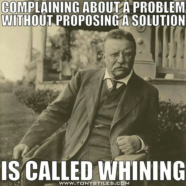 Complaining about a problem without a solution is called whining.