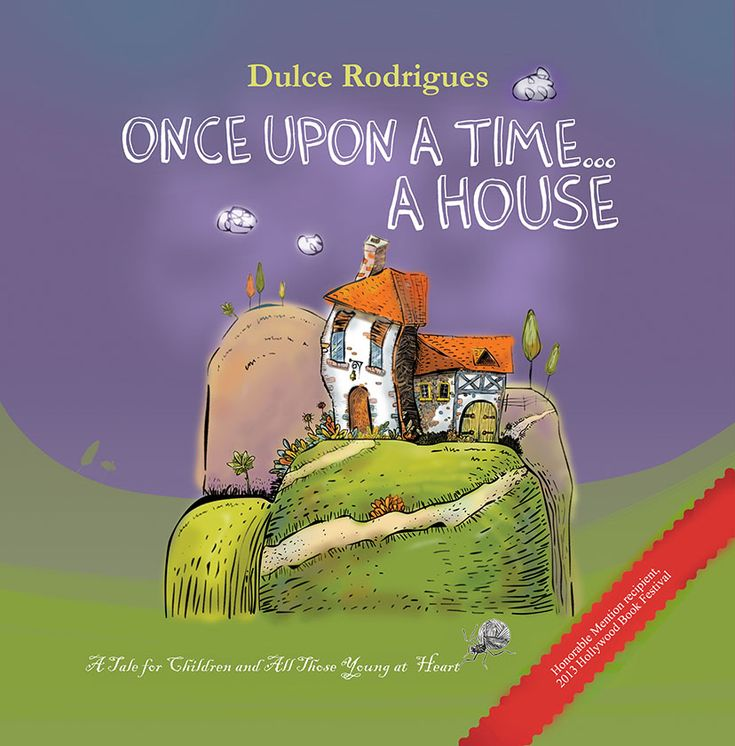 """Book cover of """"Once Upon A Time... A House"""" (paperback) that received awards at The 2013 Hollywood Book Festival."""