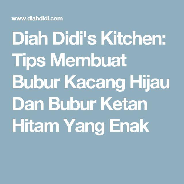 Diah Didi's Kitchen: Tips Membuat Bubur Kacang Hijau Dan Bubur Ketan Hitam Yang Enak