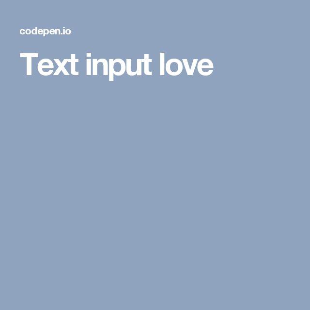 Text input love