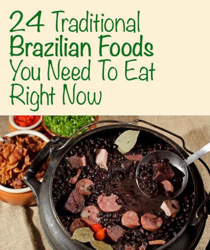 "THIS IS BRAZILIAN CUISINE❤️. A lot of people confuse with Mexican.   ""24 Traditional Brazilian Foods You Need To Eat Right Now."""