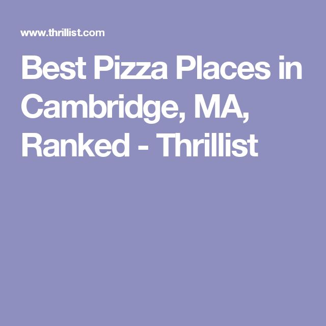 Best Pizza Places in Cambridge, MA, Ranked - Thrillist