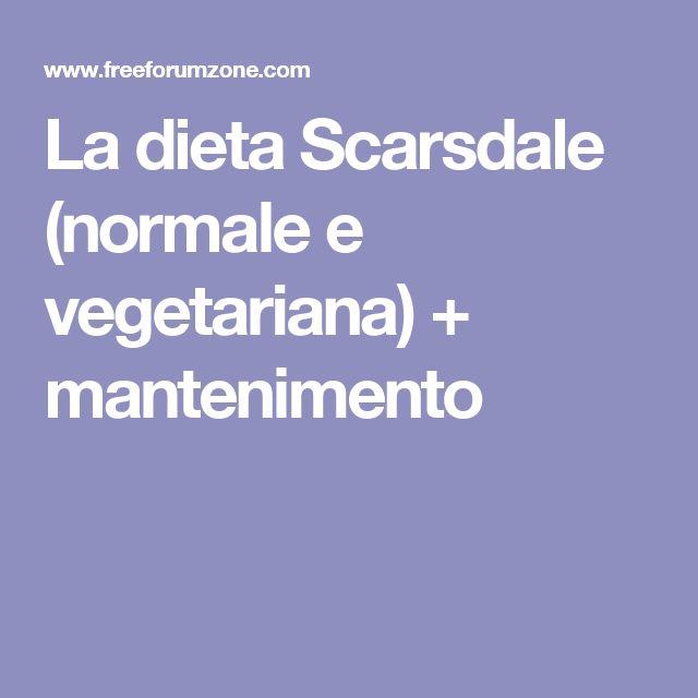 La dieta Scarsdale (normale e vegetariana) + mantenimento