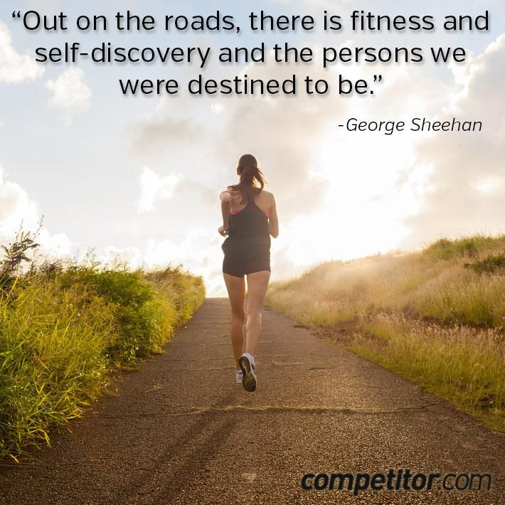 12 Inspirational Running Quotes - Competitor.com George Sheehan, the wisdom of the man. He was so wise!