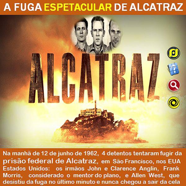 O Blog do JF: Alcatraz: O mistério da maior fuga continua