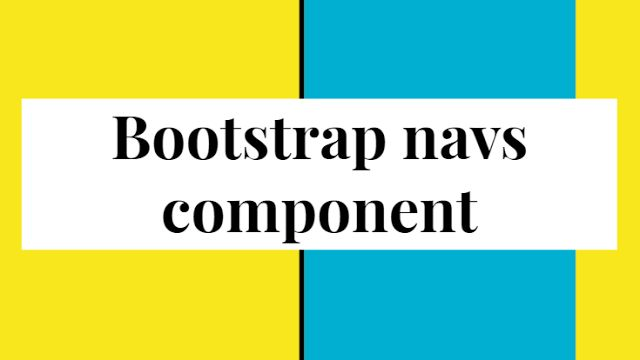 bootstrap navs  component