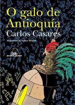 O galo de Antioquía | Fundacion Carlos Casares