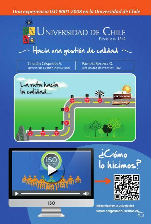 Conozca cómo se ha llevado a cabo la certificación de los procesos de los Organismos Centrales. Para ver la versión web visite http://www.dgi.uchile.cl/docs/fb/noticias/folleto_iso/