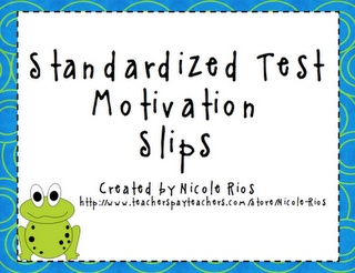 "FREE ""Standardized Test Motivation Slips"" - Go to http://pinterest.com/TheBestofTPT/ for this and thousands of free lessons."