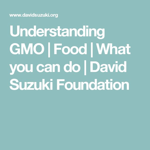 Understanding GMO | Food | What you can do | David Suzuki Foundation