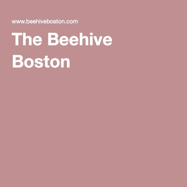 The Beehive Boston