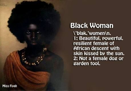 Black Woman   beautiful, powerful, resilient female of African