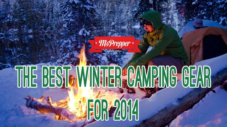 Are you planning a cold weather camping adventure? Here are some supplies I highly recommend for winter camping! The Best Winter Camping Gear for 2014 #Prepping #Preppers #Homesteading #Survival #MsPrepper  http://msprepper.com/tools/best-winter-camping-gear-2014/