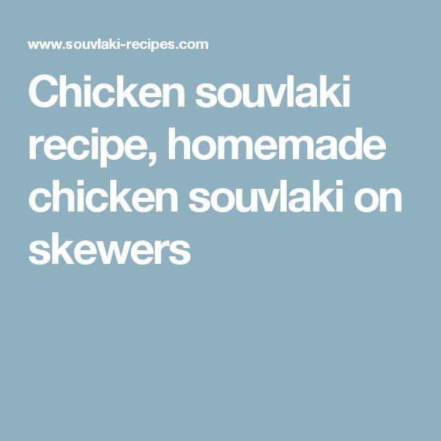Chicken souvlaki recipe, homemade chicken souvlaki on skewers