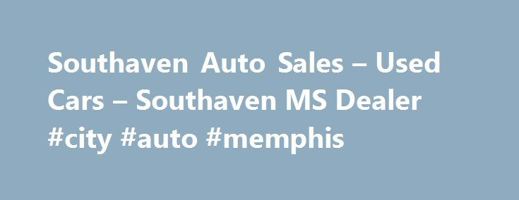 Used Car Dealerships Near Southaven Ms