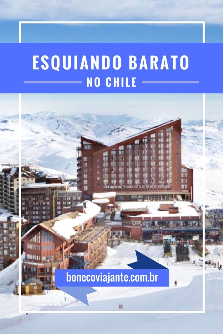 Confira aqui as nossas super dicas de como esquiar quase de graça no Chile.