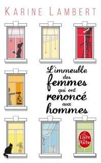 """l'instant des lecteurs: """"L'immeuble des femmes qui ont renoncé aux hommes"""" - Karine LAMBERT"""