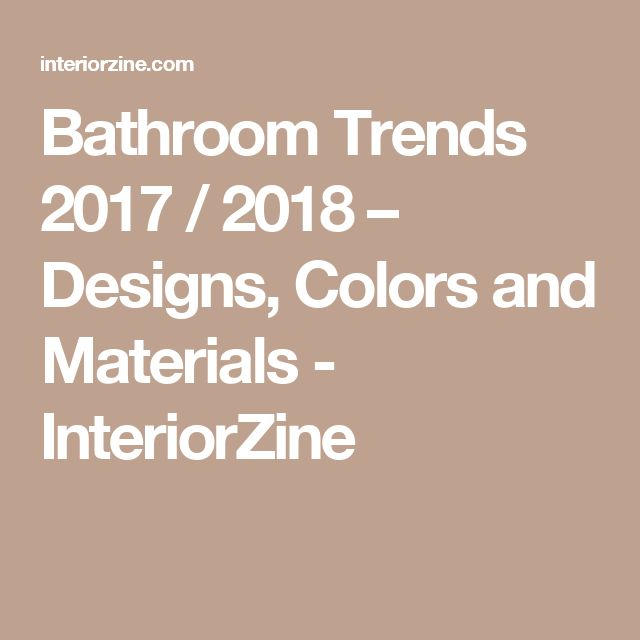 1000 images about 2017 design trends on pinterest home for Bathroom trends 2018