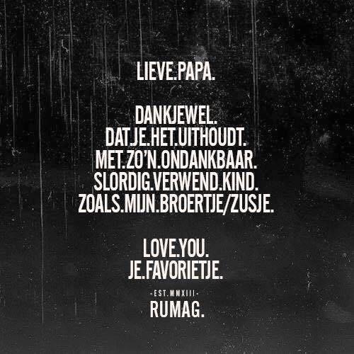 Lieve Papa! Love you je favorite! Rumag