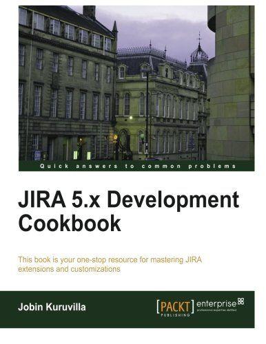 I'm selling JIRA 5.x Development Cookbook by Jobin Kuruvilla - $10.00 #onselz