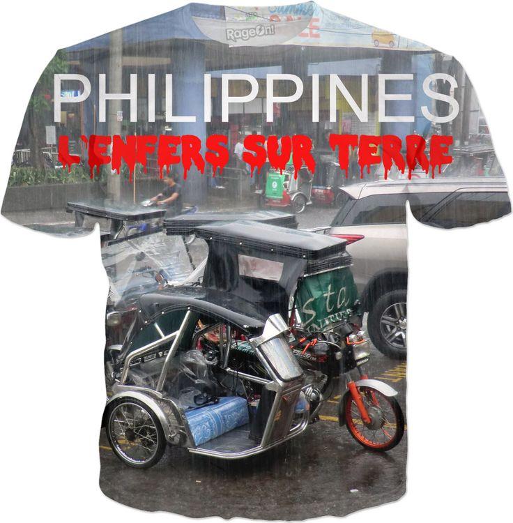 """T-shirt personnalisé. Votre déclaration honnête """"PHILIPPINES – L'ENFER SUR TERRE"""" est également disponible en anglais, espagnol, italien et allemand!   Aussi disponible comme sweat-shirt, sweat à capuche, Grenouillère, pantalons de yoga, couverture de téléphone mobile, joggeurs, guêtres, thé, chemisier, chemise, serviette, débardeur, Brassière, taie, oreillers de lit, couverture, robe, bandana, tasse, rideau de douche, hommes briefs et maillot de bain."""