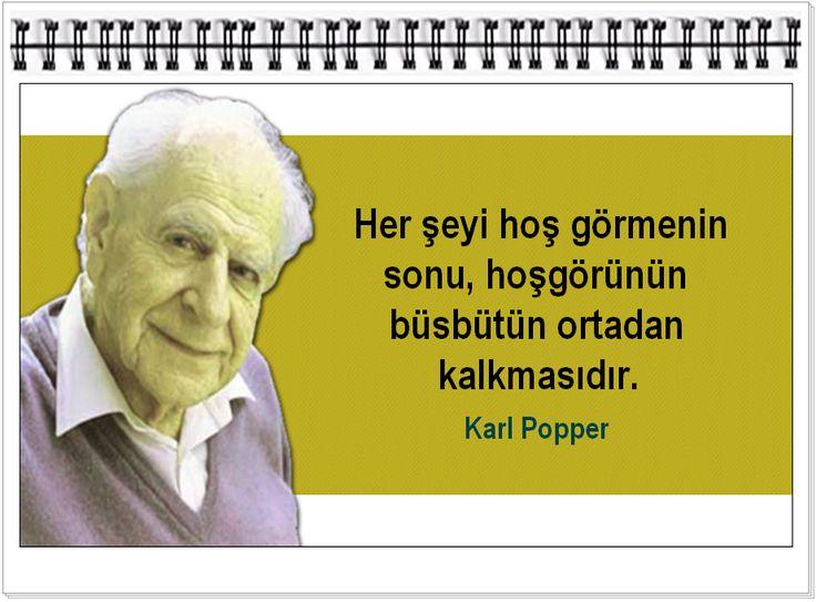 Her şeyi hoş görmenin sonu, hoşgörünün büsbütün ortadan kalkmasıdır.      -Karl Popper