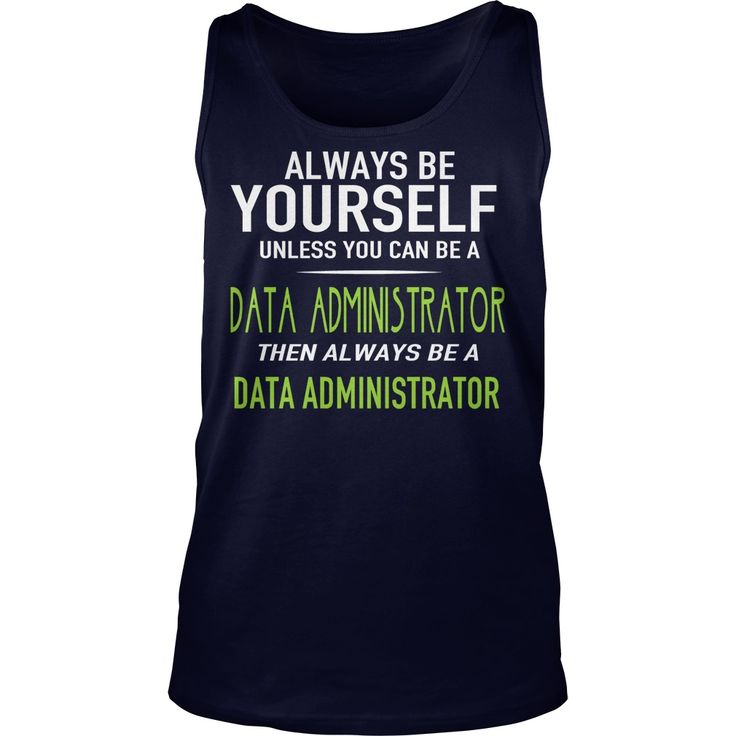 DATA ADMINISTRATOR #gift #ideas #Popular #Everything #Videos #Shop #Animals #pets #Architecture #Art #Cars #motorcycles #Celebrities #DIY #crafts #Design #Education #Entertainment #Food #drink #Gardening #Geek #Hair #beauty #Health #fitness #History #Holidays #events #Home decor #Humor #Illustrations #posters #Kids #parenting #Men #Outdoors #Photography #Products #Quotes #Science #nature #Sports #Tattoos #Technology #Travel #Weddings #Women