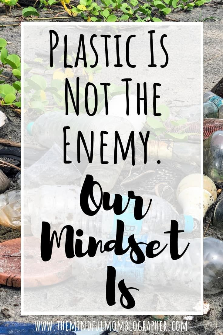 Plastic Is Not The Enemy  Our Mindset Is  | Zero Waste