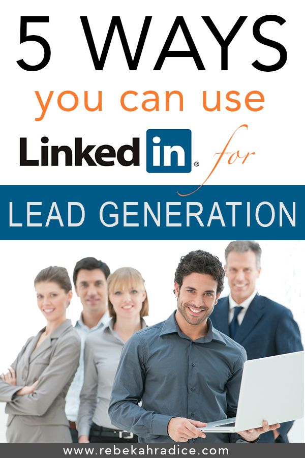 5 Ways You Can Use LinkedIn as a Lead Generation Tool #infogaphic #LinkedIn #LeadGeneration