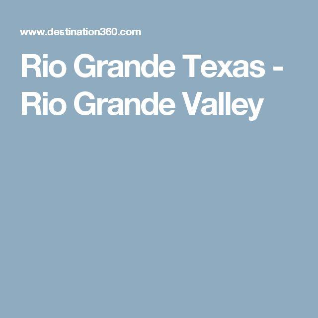 Rio Grande Texas - Rio Grande Valley