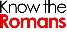 Know the Romans