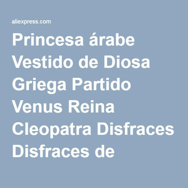 Princesa árabe Vestido de Diosa Griega Partido Venus Reina Cleopatra Disfraces Disfraces de Halloween para Mujer Tamaño Libre en Ropa de Novedad y de uso especial en AliExpress.com | Alibaba Group
