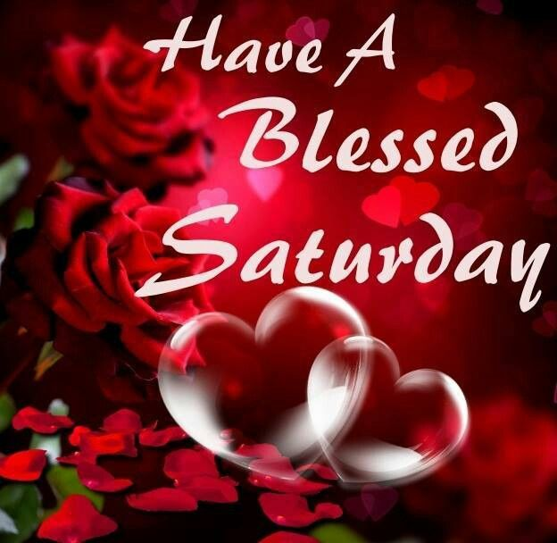 Good Morning Saturday Inspiration : Have a blessed saturday blessings pinterest