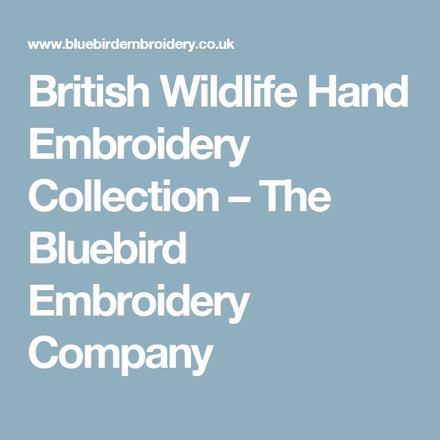 British Wildlife Hand Embroidery Collection – The Bluebird Embroidery Company