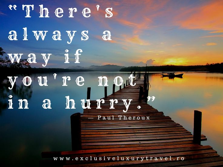 """""""There's always a way if you're not in a hurry."""" www.expoanunturi.ro"""