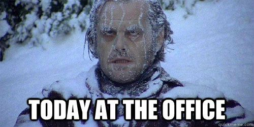 Image result for Freezing Cold Office Meme