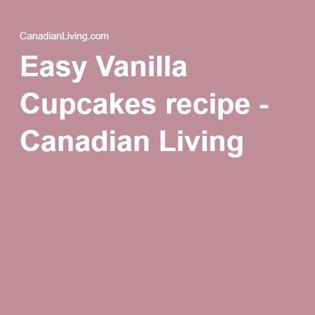 Easy Vanilla Cupcakes recipe - Canadian Living