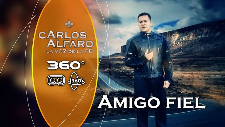 Juan Carlos Alfaro • Amigo fiel V. Estatica VR 360