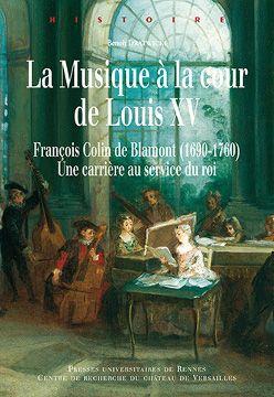 La Musique à la cour de Louis XV - Francois Colin de Blamont (1690-1760)  6) .. : au début des années 1720, ce riche mécène donne le jour à un brillant foyer musical, particulièrement tourné vers la musique italienne. Les séances musicales, mêlant amateurs et professionnels, se tiennent 1 fois par mois, soit dans les salles de réception de son hôtel particulier rue de Richelieu, à Paris, soit dans le célèbre salon ovale de son château de Montmorency. La cantate et la sonate y triomphent.